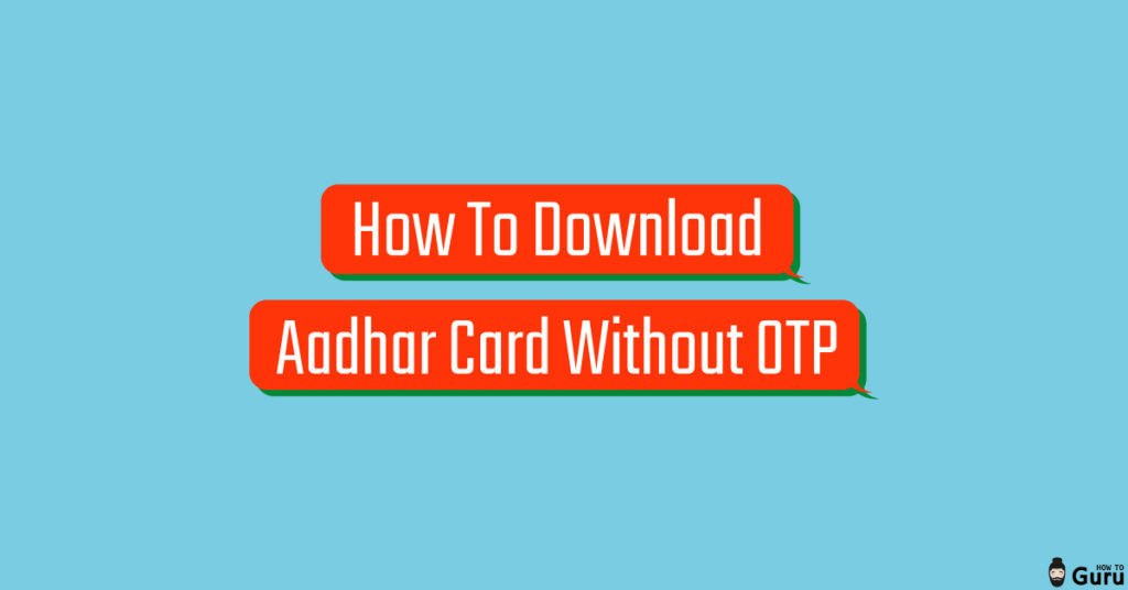 How To Download Aadhar Card Without OTP